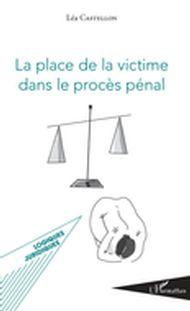 Place de la victime dans le procès pénal (La)