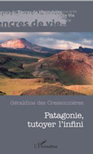 Patagonie, tutoyer l'infini