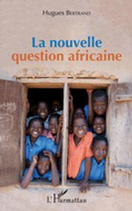 La nouvelle question africaine
