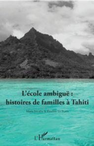 L'école ambiguë : histoires de familles à Tahiti