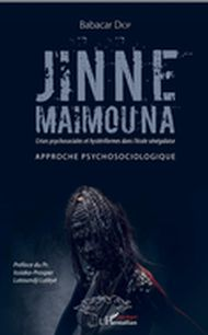 Jinne Maimouna. Crises psychosociales et hystériformes dans l'école sénégalaise