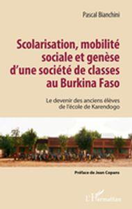 Scolarisation, mobilité sociale et genèse d'une société de classes au Burkina Faso