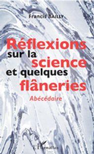 Réflexions sur la science et quelques flâneries