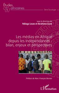 Les médias en Afrique depuis les Indépendances : bilan, enjeux et perspectives