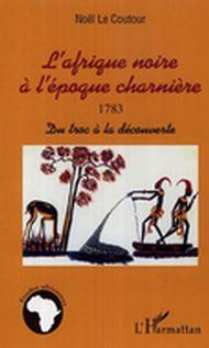 Afrique noire à l'époque charnière 1783