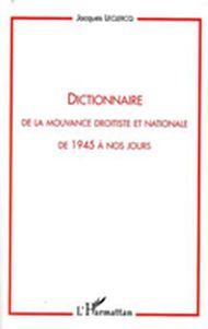Dictionnaire de la mouvance droitiste et nationale de 1945 À