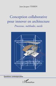 Conception collaborative pour innover en architecture - Processus, méthodes, outils