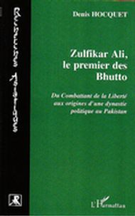 Zulfikar ali, le premier des bhutto - du combattant de la li