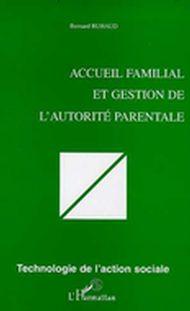 ACCUEIL FAMILIAL ET GESTION DE L'AUTORITÉ PARENTALE