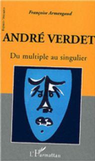 André verdet: du multiple au singulier