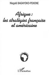 Afrique: stratégies françaiseset améric