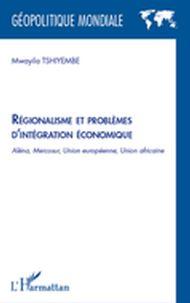 Régionalisme et problÈmes d'intégration économique - aléna,