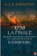 1758 La finale : Promesses, splendeur et désolation...