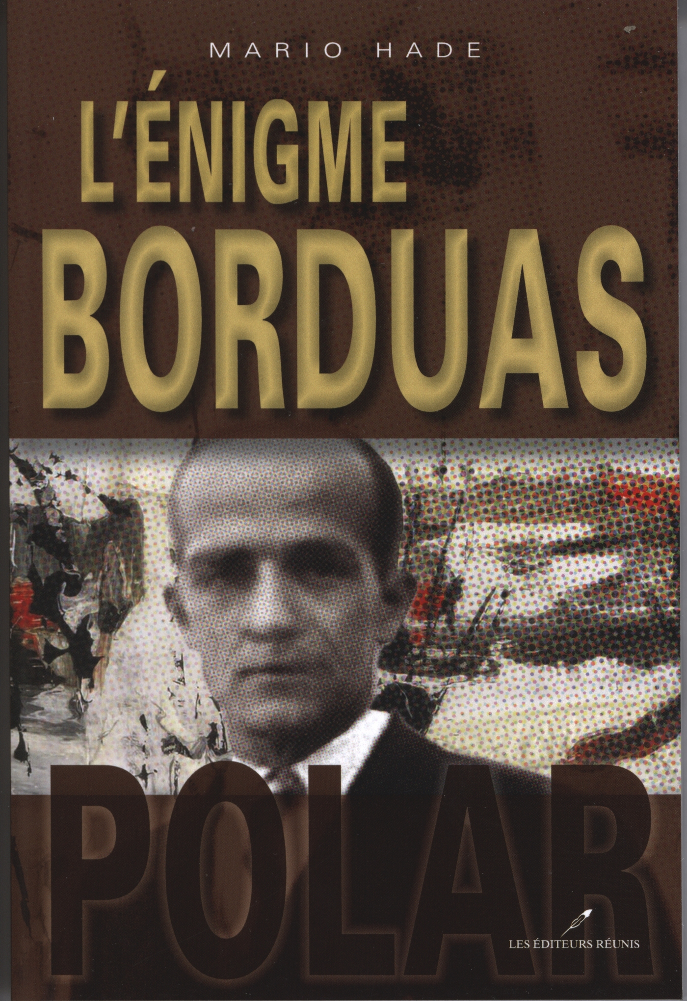 ENIGME BORDUAS (L