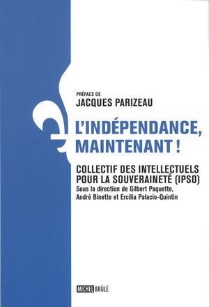 L'indépendance, maintenant!