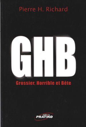 GHB (Gros-horrible et bête)
