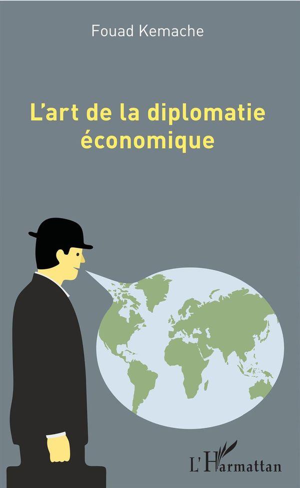 Art de la diplomatie économique (L')