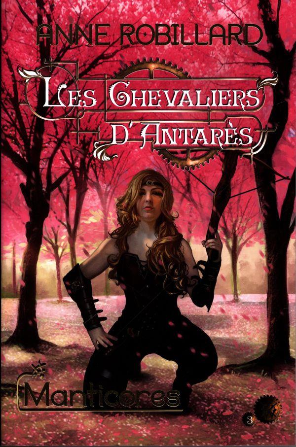 Les Chevaliers d'Antarès 03 : Manticores