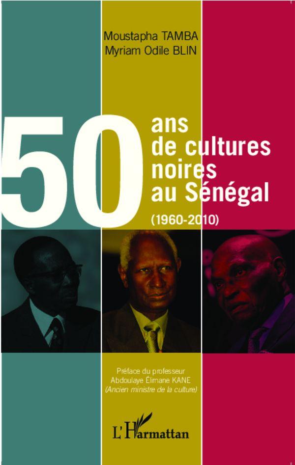 50 ans de cultures noires au Sénégal (1960-2010)