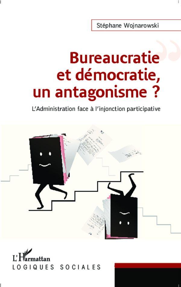 Bureaucratie et démocratie, un antagonisme ?