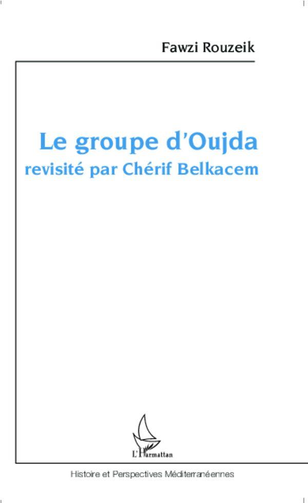 Le groupe d'Oujda revisité par Chérif Belkacem