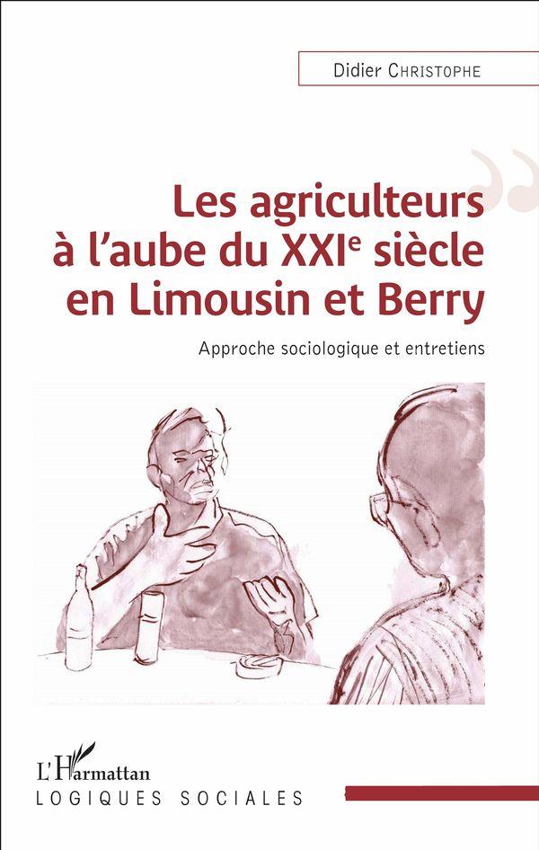 Les agriculteurs à l'aube du XXIe siècle en Limousin et Berry
