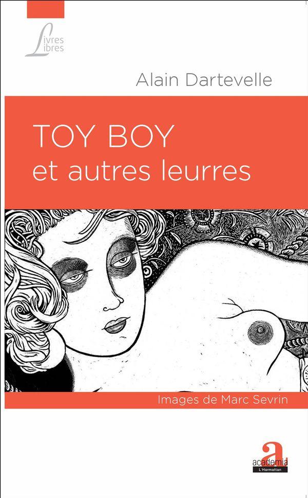 TOY BOY ET AUTRES LEURRES