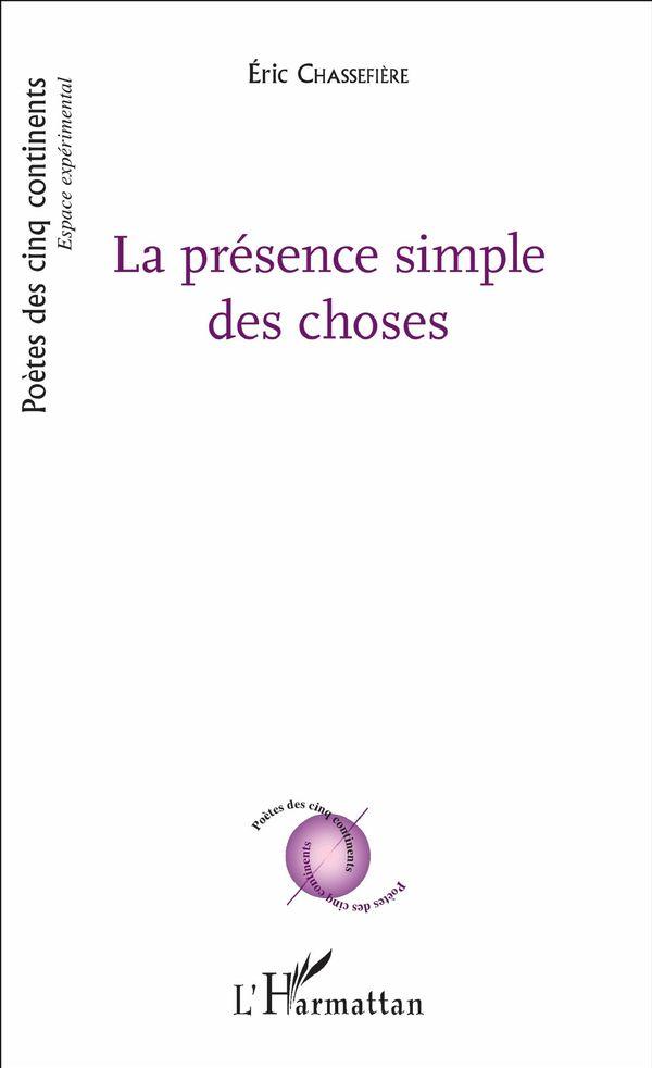 PRESENCE SIMPLE DES CHOSES (LA)