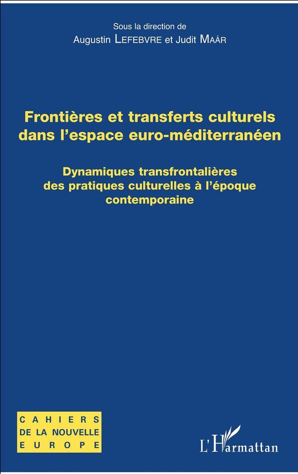 Frontières et transferts culturels dans l'espace euro-méditerranéen