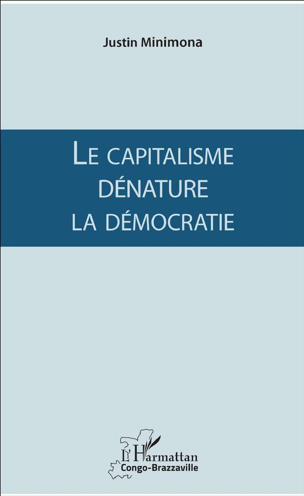 Le capitalisme dénature la démocratie