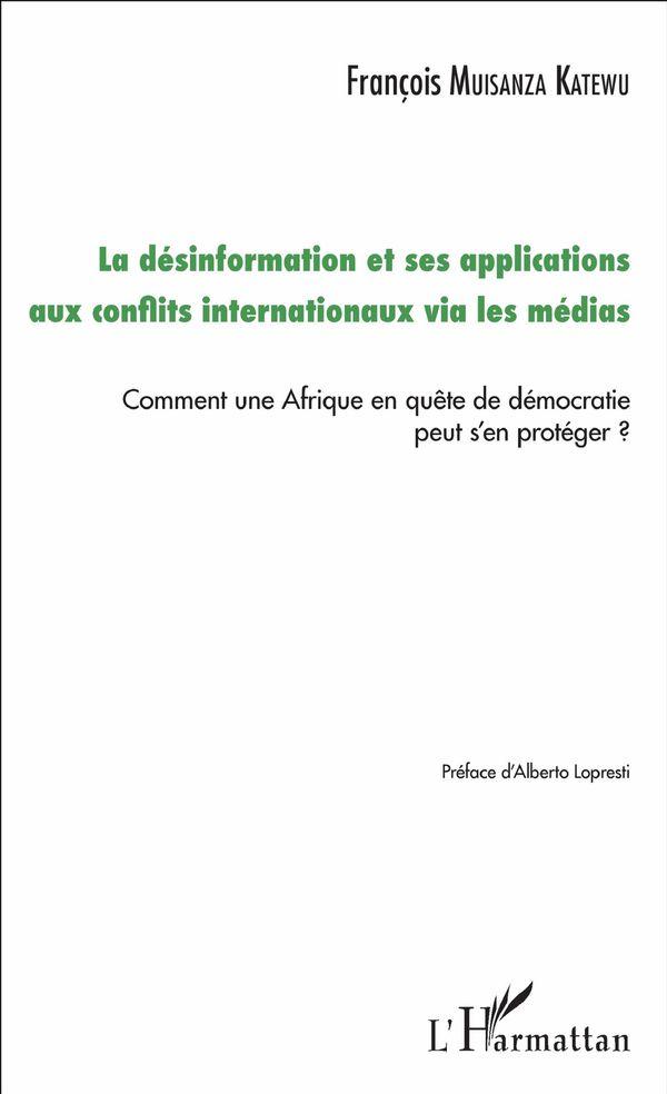 La désinformation et ses applications aux conflits internationaux via les médias