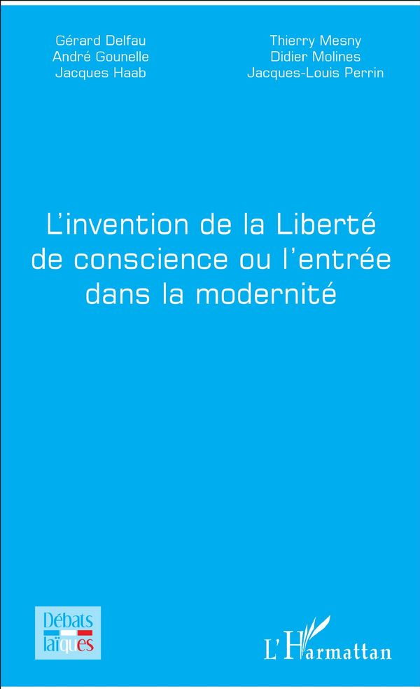 L'invention de la Liberté de conscience ou l'entrée dans la modernité