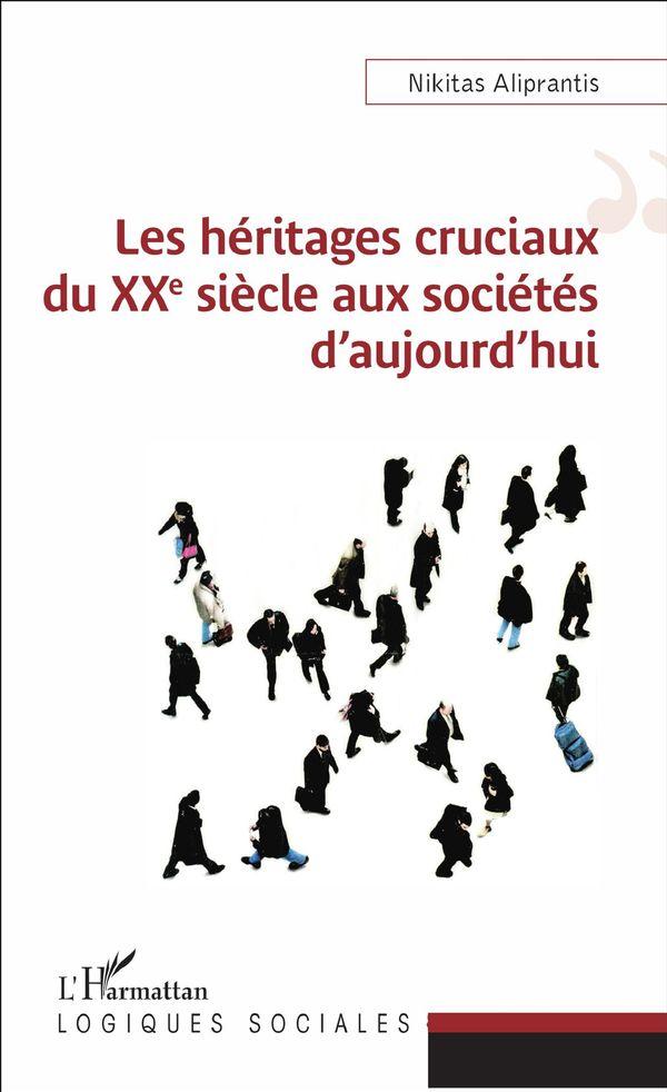 Les héritages cruciaux du XXe siècle aux sociétés d'aujourd'hui