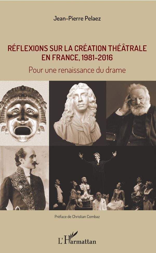 Réflexions sur la création théâtrale en France, 1981 - 2016