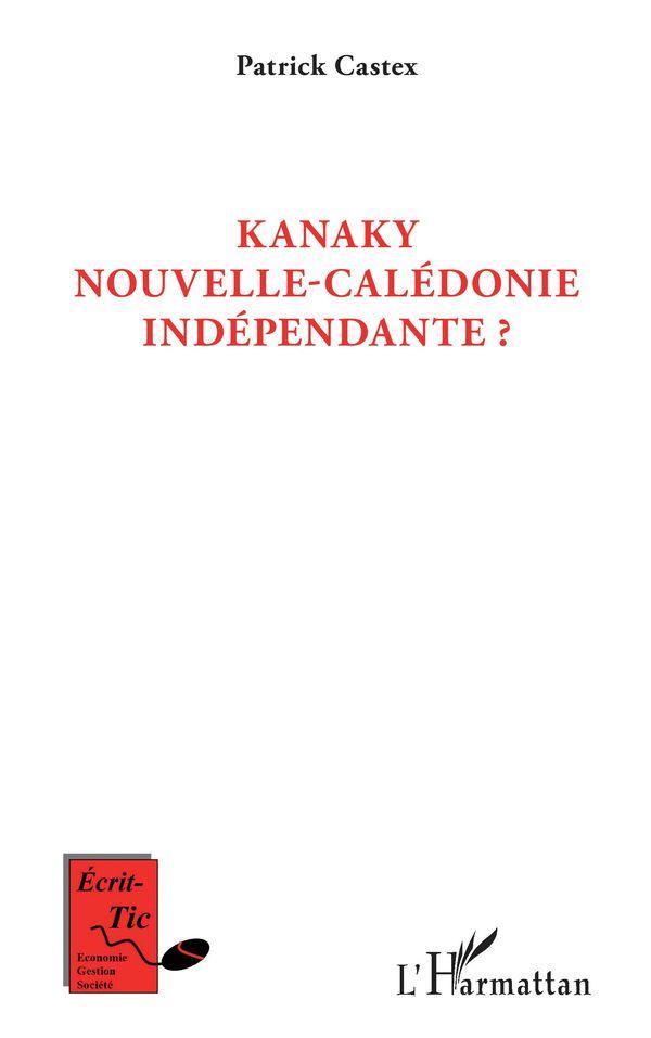 Kanaky Nouvelle-Calédonie indépendante ?