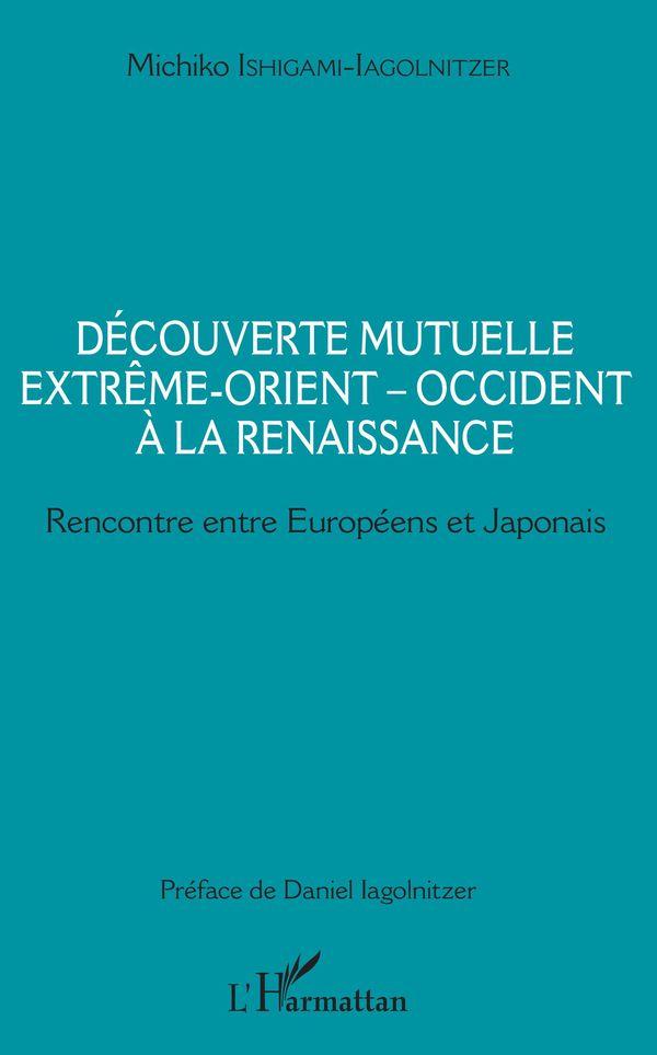 Découverte mutuelle Extrême-Orient - Occident à la Renaissance