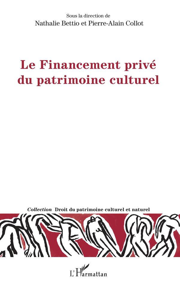 Le Financement privé du patrimoine culturel