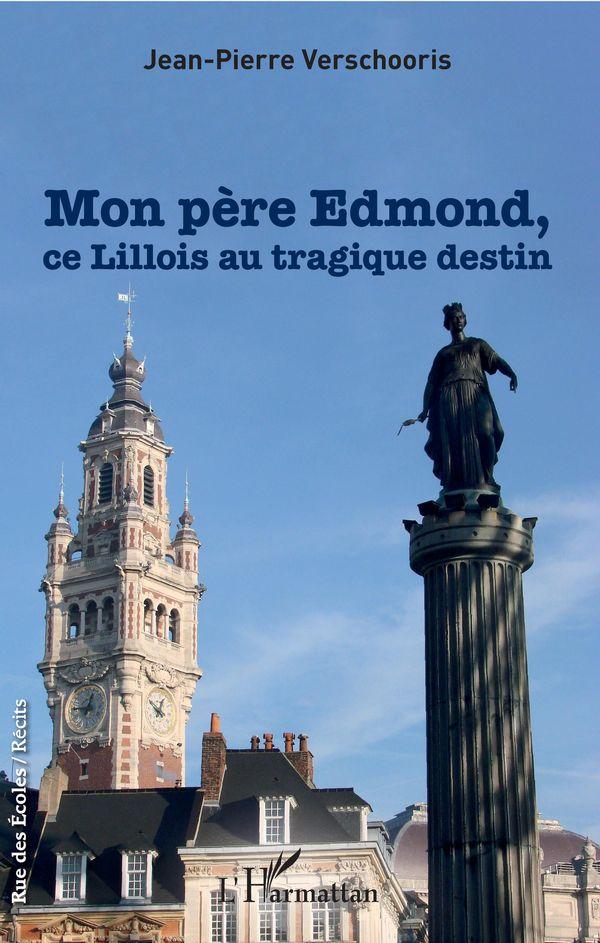 Mon père Edmond, ce Lillois au tragique destin